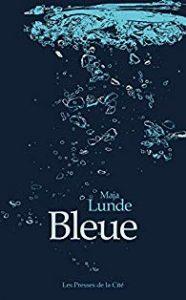 Le roman d'anticipation Bleue de Maja Lunde