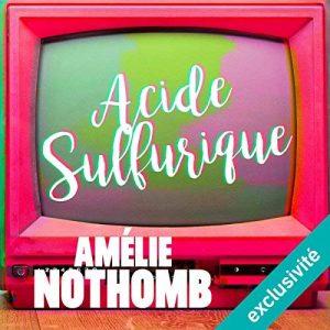 Acide sulfurique d'Amélie Nothomb, une dystopie autour de la télé-réalité