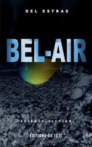 Bel-Air, roman dystopique de Del Estras